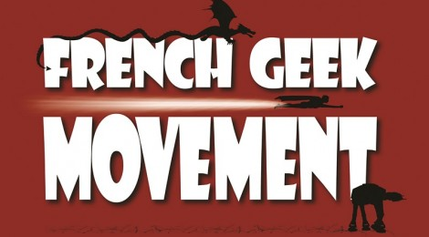 French Geek Movement : Year One, la vidéo !