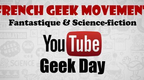 Youtube Geek Day : découvrez les meilleures vidéos !