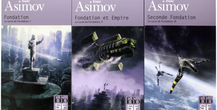 Le Cycle de Fondation d'Asimov en série TV !